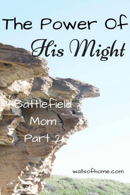 The Power of His Might Battlefield Mom Part 2 Fighting for our children in the spiritual realm