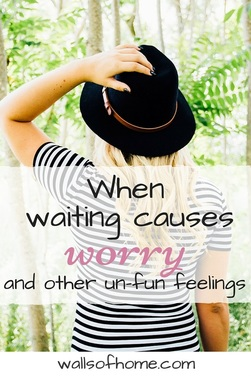 When Waiting Causes Worry - Use this foolproof strategy to kick worry and other un-fun feelings to the curb!
