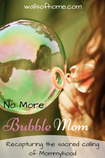 What is your bubble, Mommy? And how is it hurting your kids?