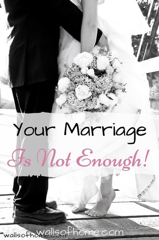 Your Marriage is Not Enough! Finding our security in God, not our husband.
